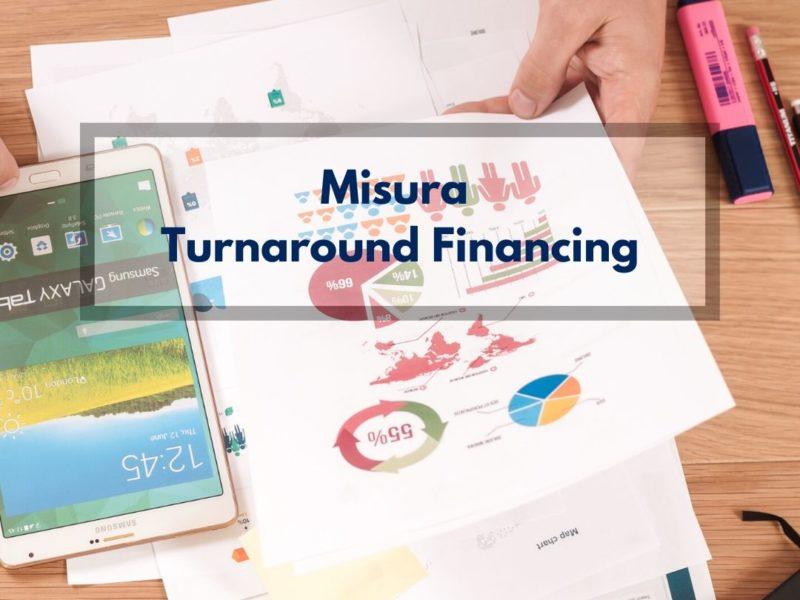 Misura Turnaround Financing