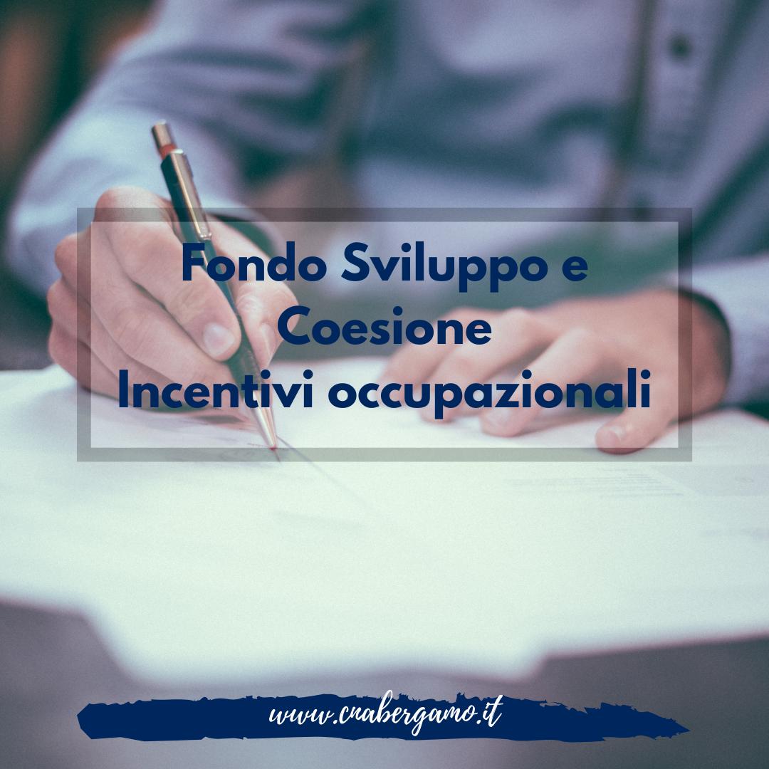 Fondo Sviluppo e Coesione - Incentivi occupazionali